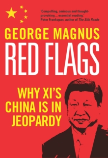 Red Flags : Why Xi's China Is in Jeopardy, EPUB eBook