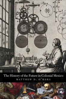 The History of the Future in Colonial Mexico, EPUB eBook