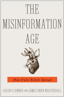 The Misinformation Age : How False Beliefs Spread, EPUB eBook