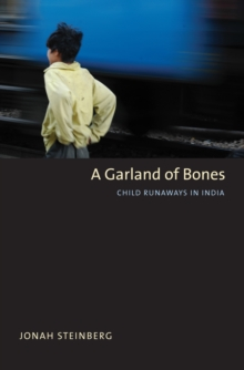 A Garland of Bones : Child Runaways in India, EPUB eBook