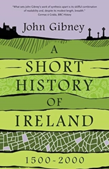 A Short History of Ireland, 1500-2000, Paperback / softback Book
