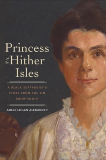 Princess of the Hither Isles : A Black Suffragist's Story from the Jim Crow South, EPUB eBook