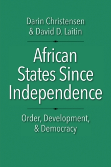 African States since Independence : Order, Development, and Democracy, EPUB eBook