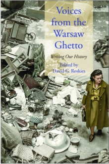 Voices from the Warsaw Ghetto : Writing Our History, EPUB eBook