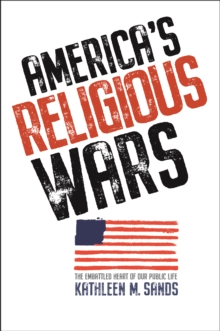 America's Religious Wars : The Embattled Heart of Our Public Life, EPUB eBook
