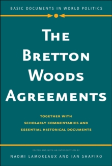 The Bretton Woods Agreements : Together with Scholarly Commentaries and Essential Historical Documents, EPUB eBook