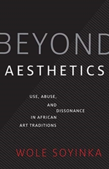 Beyond Aesthetics : Use, Abuse, and Dissonance in African Art Traditions, Hardback Book