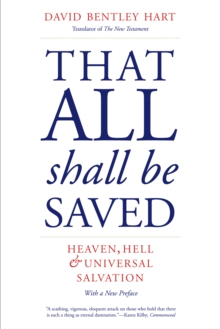 That All Shall Be Saved : Heaven, Hell, and Universal Salvation, EPUB eBook