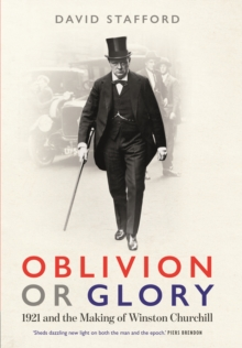 Oblivion or Glory : 1921 and the Making of Winston Churchill, EPUB eBook