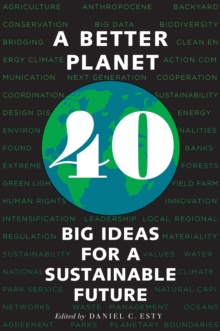 A Better Planet : Forty Big Ideas for a Sustainable Future, EPUB eBook