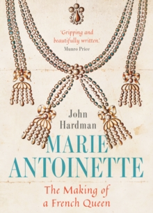 Marie-Antoinette : The Making of a French Queen, EPUB eBook