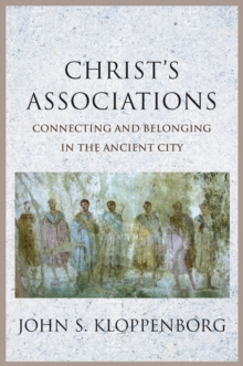 Christ's Associations : Connecting and Belonging in the Ancient City, EPUB eBook