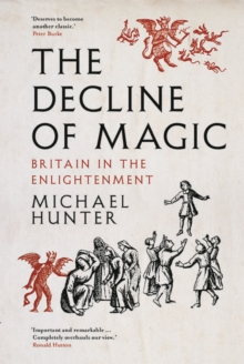The Decline of Magic : Britain in the Enlightenment, EPUB eBook