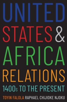 United States and Africa Relations, 1400s to the Present, EPUB eBook