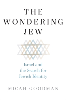 The Wondering Jew : Israel and the Search for Jewish Identity, EPUB eBook