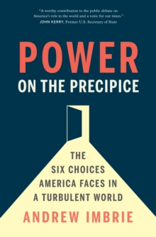 Power on the Precipice : The Six Choices America Faces in a Turbulent World, EPUB eBook