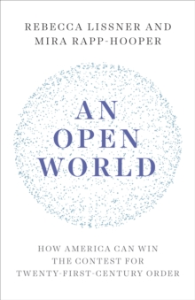 An Open World : How America Can Win the Contest for Twenty-First-Century Order, EPUB eBook