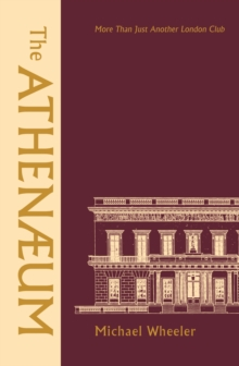 The Athenaeum : More Than Just Another London Club, EPUB eBook