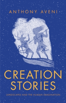 Creation Stories : Landscapes and the Human Imagination, EPUB eBook