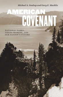 American Covenant : National Parks, Their Promise, and Our Nation's Future, EPUB eBook