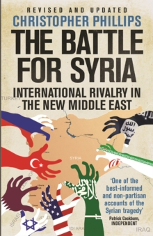The Battle for Syria : International Rivalry in the New Middle East, EPUB eBook
