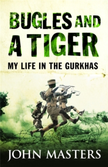 Bugles and a Tiger : My life in the Gurkhas, Paperback / softback Book