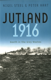 Jutland, 1916 : Death in the Grey Wastes, Paperback Book