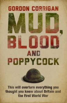 Mud, Blood and Poppycock : Britain and the Great War, Paperback Book