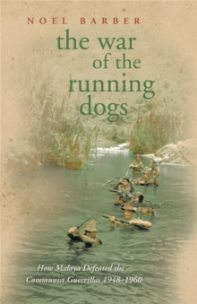 The War of the Running Dogs : Malaya 1948-1960, Paperback / softback Book