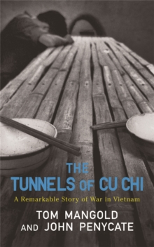 The Tunnels of Cu Chi : A Remarkable Story of War, Paperback Book