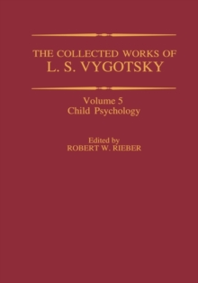 The Collected Works of L. S. Vygotsky : Child Psychology, Hardback Book