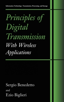 Principles of Digital Transmission : With Wireless Applications, Hardback Book