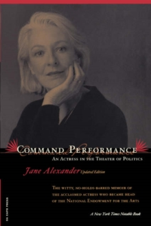 Command Performance : An Actress In The Theater Of Politics, Paperback / softback Book