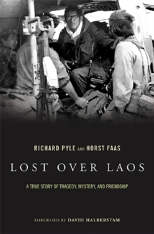 Lost Over Laos : A True Story Of Tragedy, Mystery, And Friendship, Paperback / softback Book