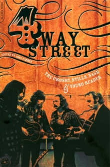 Four Way Street : The Crosby, Stills, Nash & Young Reader, Paperback / softback Book
