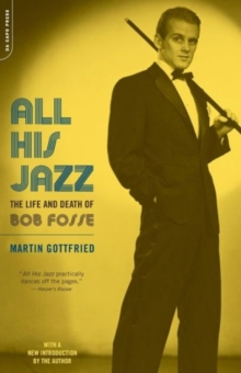 All His Jazz : The Life And Death Of Bob Fosse, Paperback Book