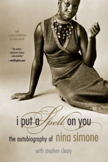I Put A Spell On You : The Autobiography Of Nina Simone, Paperback / softback Book