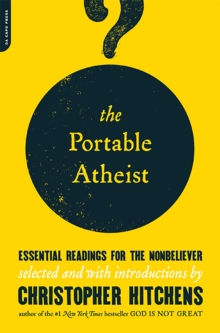 The Portable Atheist : Essential Readings for the Nonbeliever, Paperback / softback Book