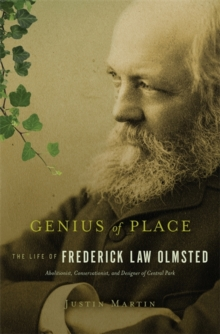 Genius of Place : The Life of Frederick Law Olmsted, Hardback Book