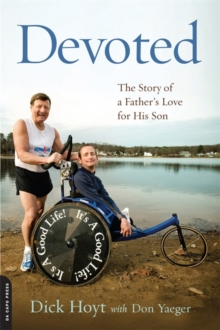 Devoted : The Story of a Father's Love for His Son, Paperback Book