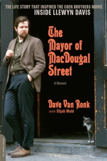 The Mayor of MacDougal Street [2013 edition] : A Memoir, Paperback Book