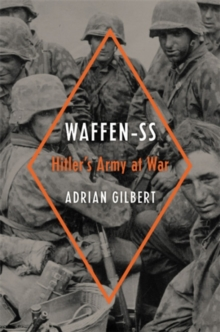 Waffen-SS : Hitler's Army at War, Hardback Book