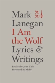 I Am the Wolf : Lyrics and Writings, Hardback Book