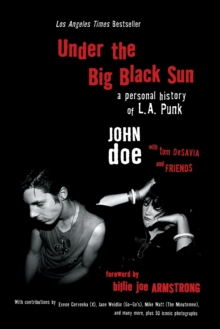 Under the Big Black Sun : A Personal History of L.A. Punk, Paperback Book