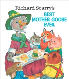 Richard Scarry's Best Mother Goose Ever, Hardback Book