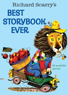 Richard Scarry's Best Storybook Ever, Hardback Book