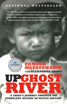 Up Ghost River : A Chief's Journey Through The Turbulent Waters of Native History, Paperback / softback Book
