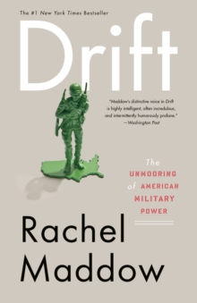 Drift : The Unmooring of American Military Power, Paperback / softback Book