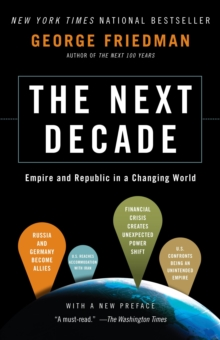 The Next Decade : Where We've Been and Where We're Going, Paperback Book