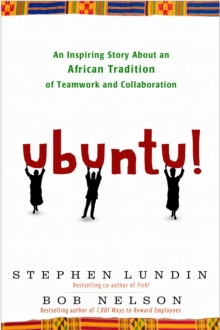 Ubuntu! : An Inspiring Story About an African Tradition of Teamwork and Collaboration., Hardback Book